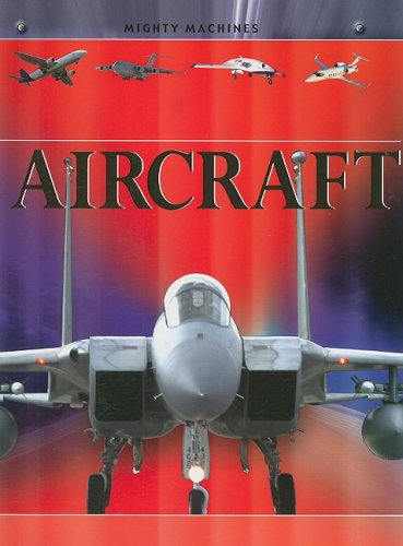 9781599202549: Aircraft (Mighty Machines)