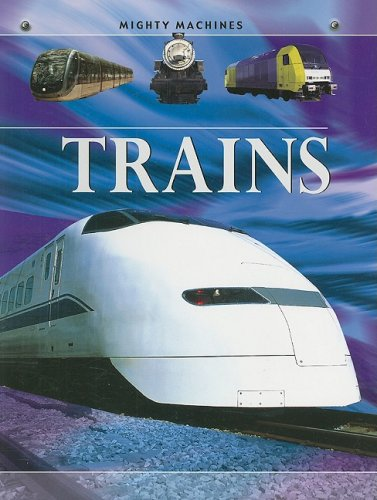 9781599202587: Trains (Mighty Machines)