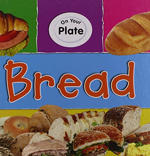 9781599202624: Bread (On Your Plate)