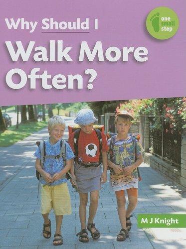 Why Should I Walk More Often? (Hardback): M J Knight