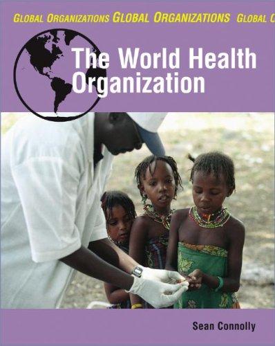 The World Health Organization (Global Organizations): Connolly, Sean