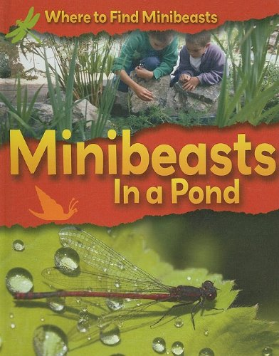 9781599203249: Minibeasts in a Pond (Where to Find Minibeasts)