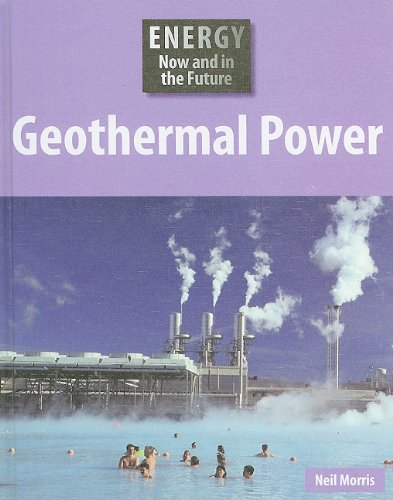 9781599203409: Geothermal Power (Energy Now and in the Future)