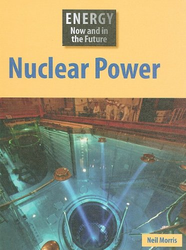 9781599203416: Nuclear Power (Energy Now and in the Future)