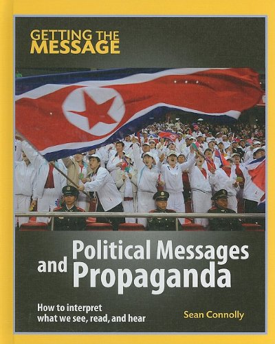 Political Messages and Propaganda (Getting the Message): Connolly, Sean