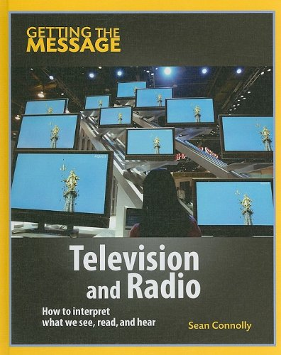 9781599203508: Television and Radio (Getting the Message)