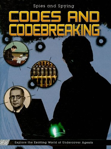 9781599203577: Codes and Codebreaking (Spies and Spying)