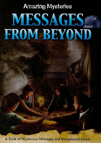 Messages from Beyond (Amazing Mysteries): Rooney, Anne