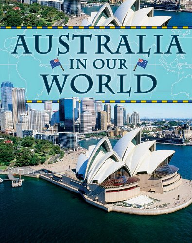 Australia in Our World (Countries in Our World): Moriarty, Aleta