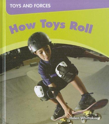 How Toys Roll (Hardback): Helen Whittaker
