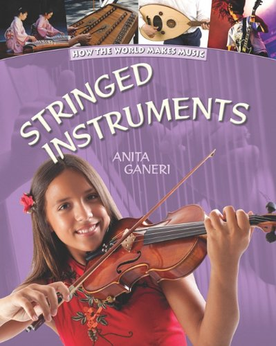 9781599204802: Stringed Instruments (How the World Makes Music)