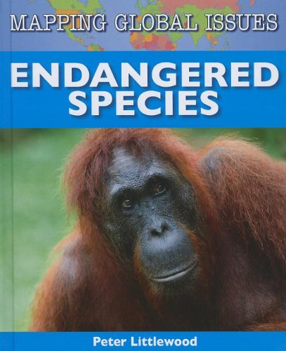 9781599205076: Endangered Species (Mapping Global Issues)