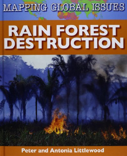 9781599205120: Rain Forest Destruction (Mapping Global Issues)
