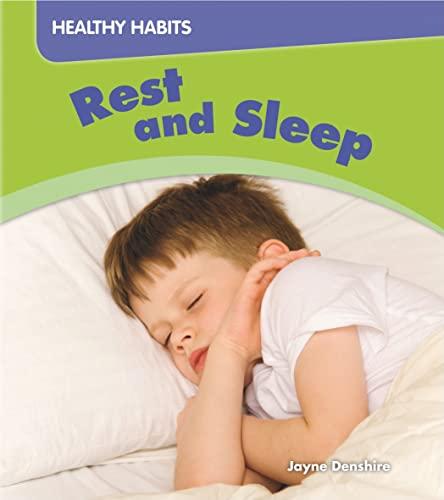 Rest and Sleep (Healthy Habits): Denshire, Jayne