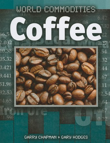 Coffee (World Commodities): Hodges, Gary, Chapman, Garry
