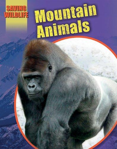 Mountain Animals (Saving Wildlife): Sonya Newland