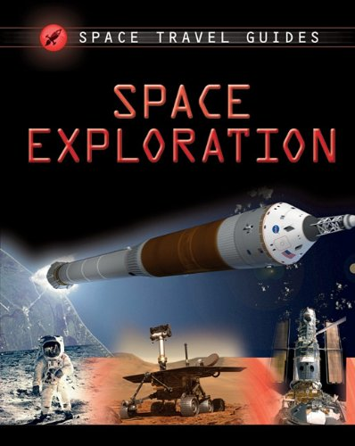 9781599206653: Space Exploration (Space Travel Guides)