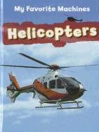 Helicopters (My Favorite Machines): Ruck, Colleen