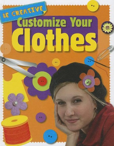Customize Your Clothes (Hardback): Anna Claybourne
