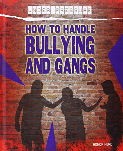 How to Handle Bullying and Gangs (Under Pressure): Honor Head