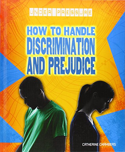 How to Handle Discrimination and Prejudice (Under: Catherine Chambers