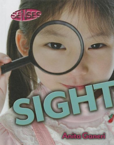 Sight (Senses (Smart Apple)) (9781599208527) by Anita Ganeri