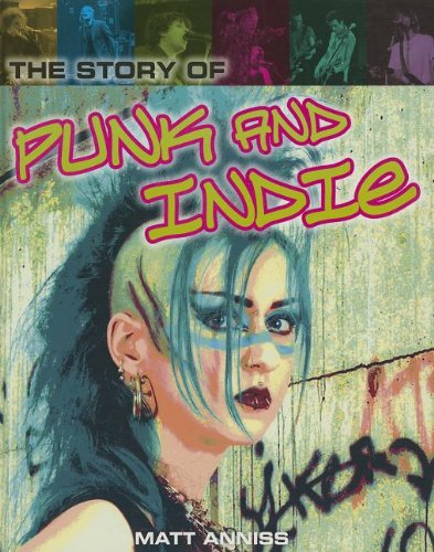 The Story of Punk and Indie (Pop: Anniss, Matt