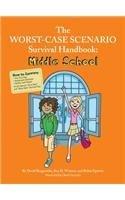 The Worst Case Scenario Survival Handbook: Middle School (Worst Case Scenario Survival Handbook - ...
