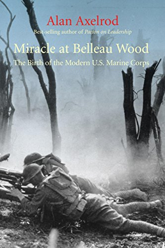 9781599210254: Miracle at Belleau Wood: The Birth of the Modern U.S. Marine Corps