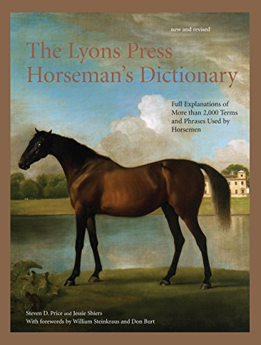 The Lyons Press Horseman's Dictionary: Full Explanations of More than 2,000 Terms and Phrases ...