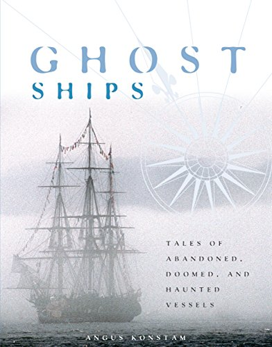 9781599210544: Ghost Ships: Tales of Abandoned, Doomed, and Haunted Vessels