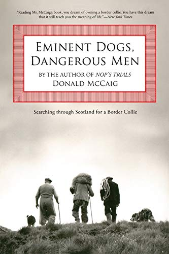 9781599210599: Eminent Dogs, Dangerous Men: Searching Through Scotland For A Border Collie