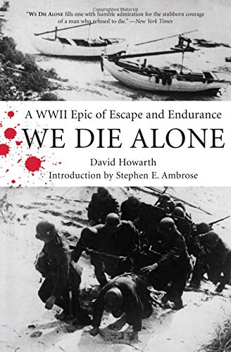 9781599210636: We Die Alone: A WWII Epic of Escape and Endurance
