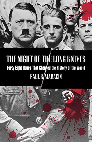 9781599210704: Night of the Long Knives: Forty-Eight Hours That Changed The History Of The World
