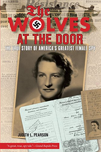 9781599210728: Wolves at the Door: The True Story Of America's Greatest Female Spy