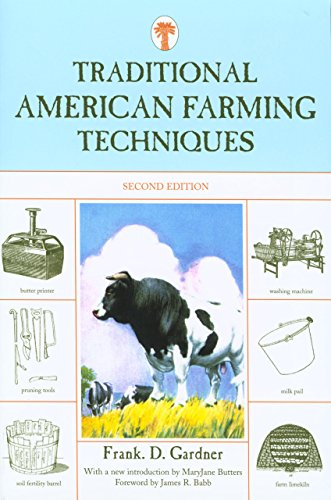 TRADITIONAL AMERICAN FARMING TECHNIQUES, 2ND EDITION: FRANK D. GARDNER