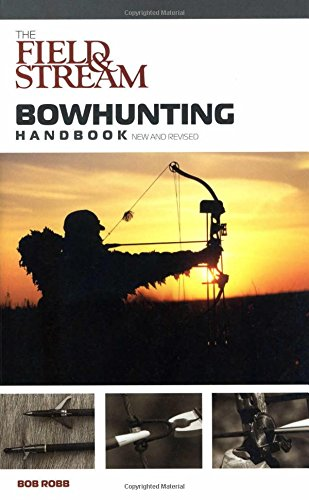 Field & Stream Bowhunting Handbook, New and Revised: Robb, Bob