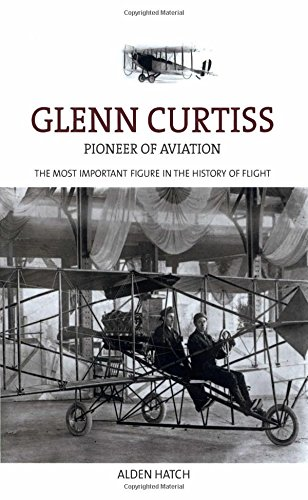 Glenn Curtiss Pioneer of Aviation