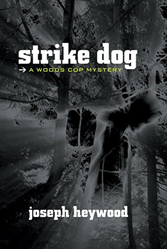 Strike Dog - a Woods Cop Mystery
