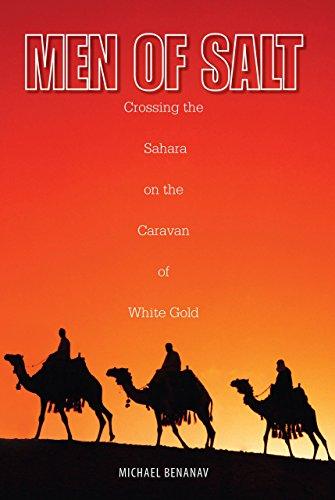 9781599211640: Men of Salt: Crossing The Sahara On The Caravan Of White Gold