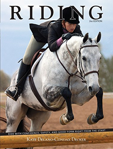 Riding, 2nd: Ride with Confidence, Safety, and: Delano-Condax Decker, Kate