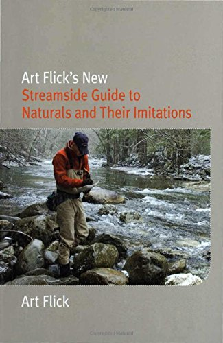 9781599211916: Art Flick's New Streamside Guide to Naturals and Their Imitations (Nick Lyons Books)
