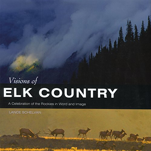9781599212074: Visions of Elk Country: A Celebration of the Rockies in Word and Image