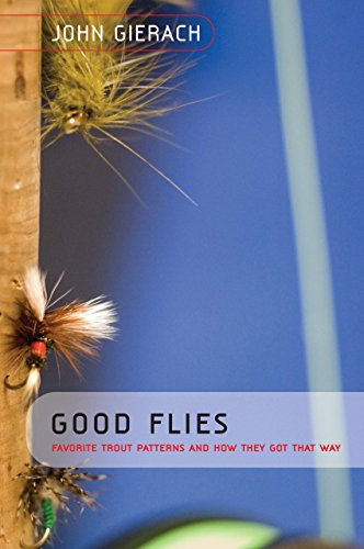 9781599212159: Good Flies: Favorite Trout Patterns and How They Got That Way