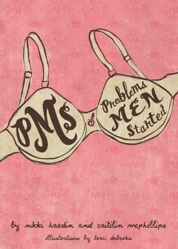 9781599212227: PMS {Problems Men Started}