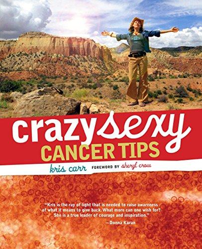 Crazy Sexy Cancer Tips: Kris Carr