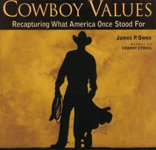 9781599212715: Cowboy Values: Recapturing What America Once Stood For