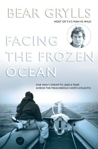 9781599212722: Facing the Frozen Ocean: One Man's Dream to Lead a Team Across the Treacherous North Atlantic