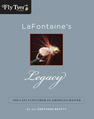 LaFontaine's Legacy: The Last Flies from an American Master: Beatty, Al