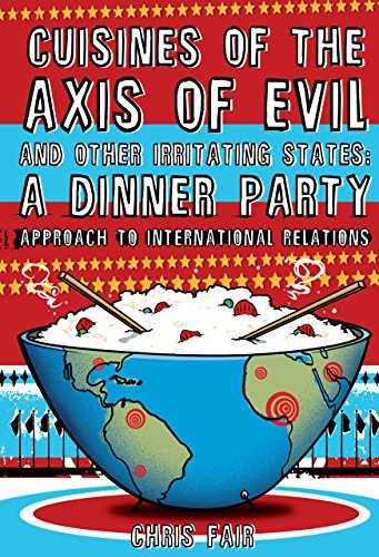 9781599212869: Cuisines of the Axis of Evil and Other Irritating States: A Dinner Party Approach To International Relations